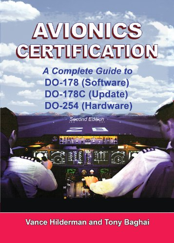 Avionics Certification - Complete Guide to DO-178, DO-178C, DO-254, by Vance HIlderman and Tony Baghai