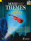 Movie Themes for Violin: 12 unvergessliche Melodien aus den größten Filmen aller Zeiten. Violine. Ausgabe mit CD.: 12 Memorable Themes from the ... of All Time (Schott Master Play-Along Series)