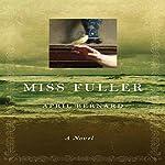 Miss Fuller: A Novel | April Bernard