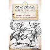 img - for To the Hebrides: Samuel Johnson's Journey to the Western Islands And James Boswell's Journal of a Tour to the Hebrides book / textbook / text book