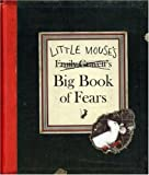 Little Mouses Big Book of Fears (Kate Greenaway Medal)