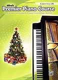 Premier Piano Course Christmas, Bk 2B (Alfreds Premier Piano Course)