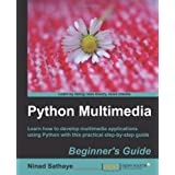 Python Multimedia Beginner's Guideby Ninad Sathaye