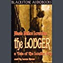 The Lodger: A Tale of the London Fog (       UNABRIDGED) by Marie Belloc Lowndes Narrated by Lorna Raver