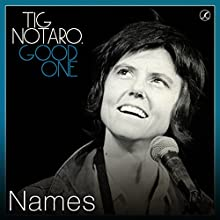Names Performance by Tig Notaro Narrated by Tig Notaro