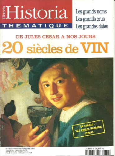 historia-thematique-73-2001-20-siecles-de-vin-les-grands-noms-les-grands-crus-les-grandes-dates