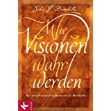 "Wie Visionen wahr werden: Die revolution�re Demartini-Methodevon ""John F. Demartini"""