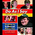 Do as I Say (Not As I Do) Audiobook by Peter Schweizer Narrated by Grover Gardner