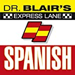 Dr. Blair's Express Lane Spanish | Dr. Robert Blair