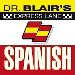 Dr. Blair's Express Lane Spanish Audiobook