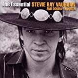 The Essential Stevie Ray Vaughan and Double Troubleby Stevie Ray Vaughan