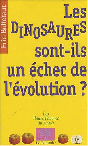 Les dinosaures sont-ils un échec de l'évolution ?