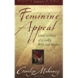 Feminine Appeal (New Expanded Edition with Questions) ~ Carolyn Mahaney