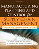 Manufacturing Planning and Control for Supply Chain Management 1st (first) Edition by Jacobs, F. Robert, Berry, William, Whybark, D. Clay, Vollman published by McGraw-Hill Professional (2011)