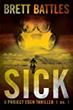 img - for Sick (A Project Eden Thriller) book / textbook / text book