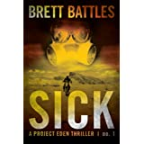 Sick (A Project Eden Thriller) ~ Brett Battles