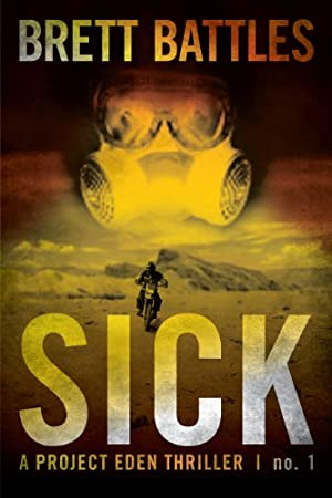 Sick (A Project Eden Thriller)