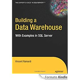 Building a Data Warehouse: With Examples in SQL Server (Expert's Voice)