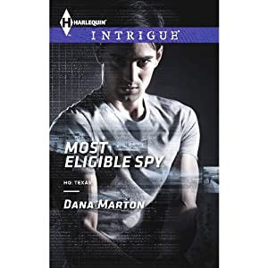 Most Eligible Spy: HQ: Texas, Book 1 | [Dana Marton]