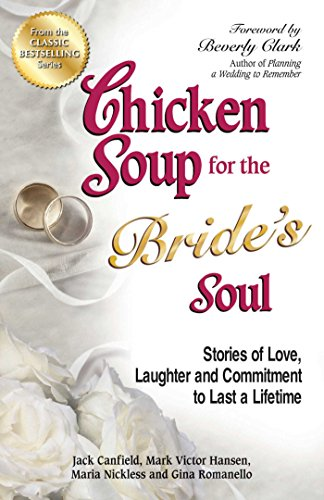 Download Chicken Soup for the Bride's Soul: Stories of Love, Laughter and Commitment to Last a Lifetime