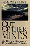 Out of their Minds: The Lives and Discoveries of 15 Great Computer Scientists (0387982698) by Dennis Shasha
