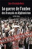 echange, troc Jean-Christophe Notin - La Guerre de l'ombre des Français en Afghanistan: 1979-2011