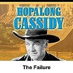 Hopalong Cassidy: The Failure | William Boyd