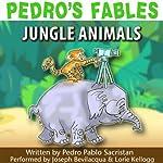 Pedro's Fables: Jungle Animals | Pedro Pablo Sacristán