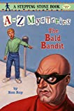 A to Z Mysteries: The Bald Bandit (A to Z Mystery)