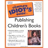 The Complete Idiot's Guide to Publishing Children's Booksby Harold D. Underdown