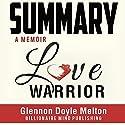 Summary: Love Warrior: A Memoir by Glennon Doyle Melton Audiobook by  Billionaire Mind Publishing Narrated by Jorie Raine Fradella