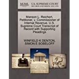 Manson L. Reichert, Petitioner, v. Commissioner of Internal Revenue. U.S. Supreme Court Transcript of Record with...
