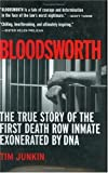 img - for Bloodsworth: The True Story of the First Death Row Inmate Exonerated by DNA (Shannon Ravenel Books) by Junkin, Tim (2004) Hardcover book / textbook / text book