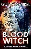The Blood Witch: A Jason Dark Mystery (Jason Dark - Ghost Hunter Book 8)