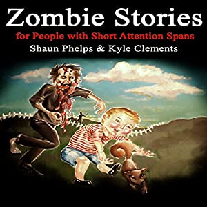 Zombie Stories for People with Short Attention Spans Audiobook