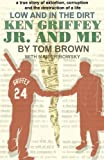 img - for Ken Griffey Jr and Me: A True Story of Extortion, Corruption, and the Destruction of a Life. book / textbook / text book