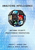 Analyzing Intelligence: National Security Practitioners Perspectives