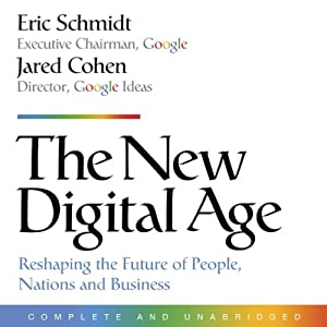 The New Digital Age: Reshaping the Future of People, Nations, and Business | [Eric Schmidt, Jared Cohen]