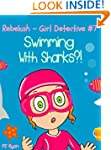 Rebekah - Girl Detective #7: Swimming...