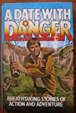 A DATE WITH DANGER:Breathtaking stories of action and adventure. (0862731704) by Campbell Black