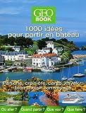 1000 idées pour partir en bateau