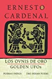 Golden UFOs: The Indian Poems: Los ovnis de oro: Poemas indios (0253206774) by Cardenal, Ernesto