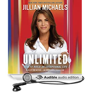 Unlimited: How to Build an Exceptional Life (Unabridged)