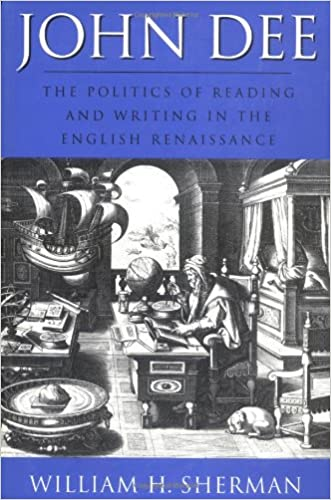 John Dee: The Politics of Reading and Writing in the English Renaissance (Massachusetts Studies in Early Modern Culture)