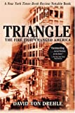 Triangle: The Fire That Changed America (080214151X) by Von Drehle, David