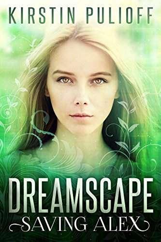 Dreamscape: Saving Alex by Kirstin Pulioff