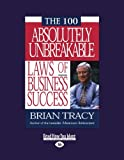 The 100 Absolutely Unbreakable Laws of Business Success: Easyread Large Edition