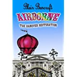 Airborne - The Hanover Restorationby Blair Bancroft