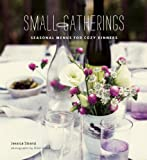 img - for Small Gatherings: Seasonal Menus for Cozy Dinners book / textbook / text book