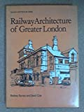 Railway Architecture of Greater London (Railway architecture series) (085045123X) by Symes, Rodney